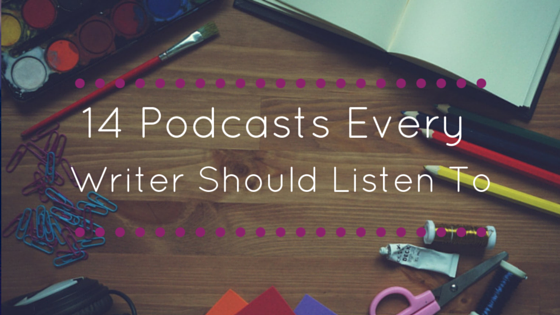 14-Podcasts-Every-Writer-Should-Listen-To