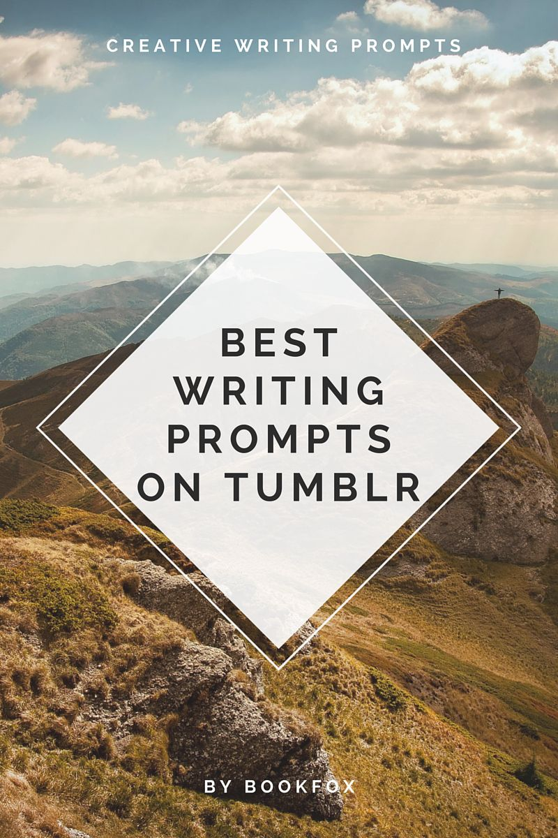 Best Writing Prompts on Tumblr