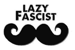 Lazy Fascist