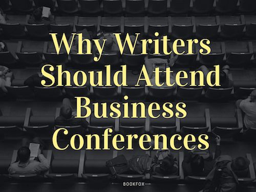 Why Writers Should Attend Business Conferences