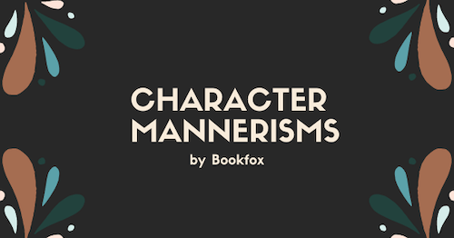 Character Mannerisms