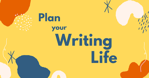 Plan Your Writing Life